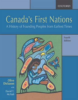 Canada's First Nations By Dickason, Olive Patricia/ Mcnab, David T.