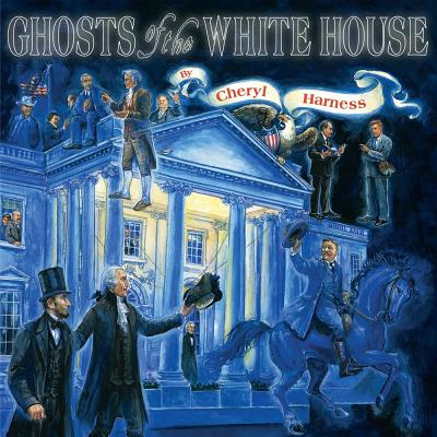 Ghosts of the White House By Harness, Cheryl